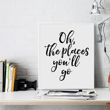 Printable Nursery Decor,Nursery Wall Art,Oh The Places You Will Go,Dr Seuss,Kids Room Decor,Kids Gift,Dr Seuss Baby,Inspirational Quote