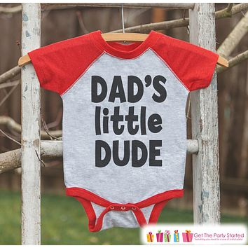 Boys Father's Day Outfit - Red Raglan Shirt - Dads Little Dude - Happy Fathers Day Gift, Baby Boys Onepiece or Shirt - Kids, Toddler, Infant
