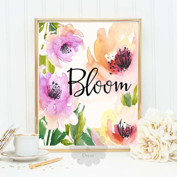 Bloom quote printable poster art decor wall art home decor wall quote floral poster nursery print calligraphy art print typography decor art