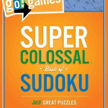 Super Colossal Book of Sudoku: 365 Great Puzzles (Go! Games)