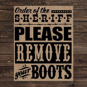 Burlap Print Western Rustic Country Sign - Please Remove Your Boots (#1583B)
