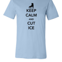 Keep Calm and Cut Ice - Unisex T-shirt