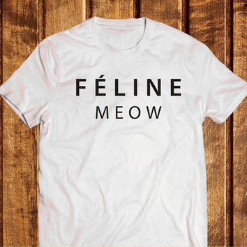 Feline Meow Tumblr T-shirts, White or Black Tumblr shirt Feline