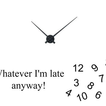 Whatever I am Late anyways quote, Relling time, Always late, Printable Download, JPEG image
