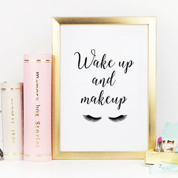 MAKEUP PRINT,Printable Art,Wake Up And Makeup,Lashes Digital Art,Glamour Print,Chic Poster,Girl Room Decor,Gift For Her,Typography Print