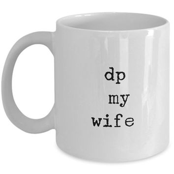 dp my wife mug white husband spouse lifepartner love bemine funny novelty coffee cup gift idea