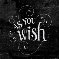 """""""As You Wish"""" Princess Bride Lettering"""