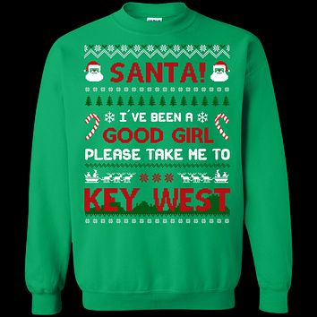 Santa I've Been A Good Girl Please Take Me To Key West