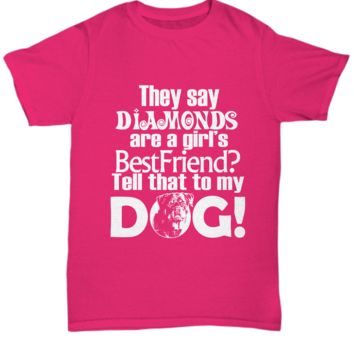 Cute Pet T-Shirt Diamonds Girl's Best Friend Tell That to My Dog