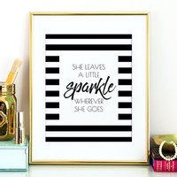 She leaves little sparkle PRINTABLE art,gift for her,black & white art,inspirational quote,motivational quote,printable women gift,instant