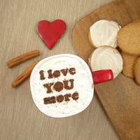 I love you more - coffee stencil, cake stencil, cupcake stencil