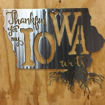 Thankful For My Iowa Roots Metal Wall Art