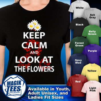 Keep Calm And Look At The Flowers; The Walking Dead Humor T-Shirt
