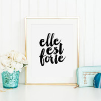 ELLE EST FORTE, She Is Strong, Gift For Her, Women Gifts,Feminism Quote,Nursery Girls,Wife Gift,Quote Prints,Quote Printable,Typography Art