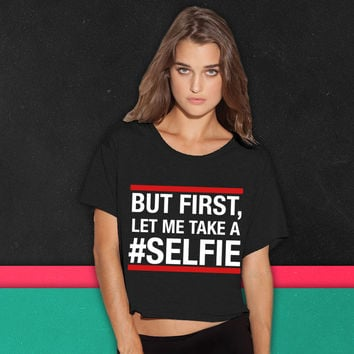 But first, let me take a selfie boxy tee