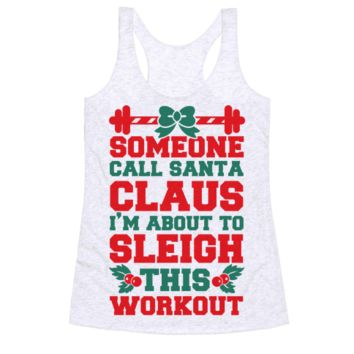 SOMEONE CALL SANTA CLAUS I'M ABOUT TO SLEIGH THIS WORKOUT
