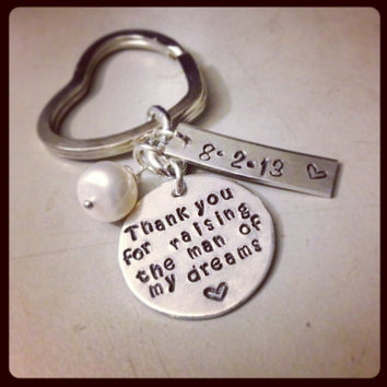 Personalized Keychain Hand Stamped Jewelry - Thank you for raising the man of my dreams with Date Mother in Law Mother of the Groom