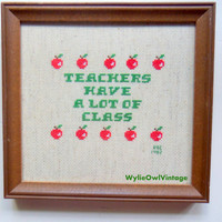 Vintage Teachers Have A Lot of Class Framed Cross Stitch Art