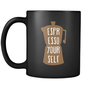 Coffee Cup - Espresso yourself - Drink Love Gift, 11 oz Black Mug