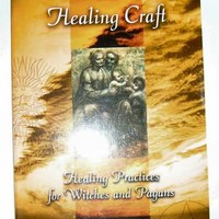 The Healing Craft - Healing Practices for Witches and Pagans by Janet & Stewart Farrar & Gavin Bone at Every Witch Way Online Shop