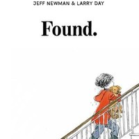 Found by Jeff Newman Illustrated by Larry Day