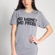 No Money, Mo Prob$ T-Shirt