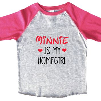 Minnie Is My Homegirl BOYS OR GIRLS BASEBALL 3/4 SLEEVE RAGLAN - VERY SOFT TRENDY SHIRT B968