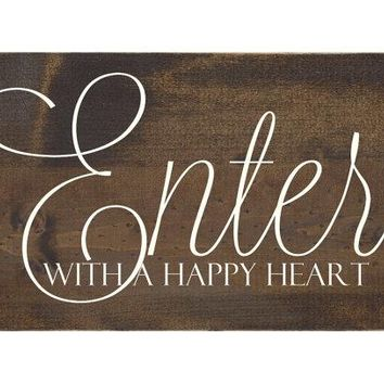 Wall Quote Rustic Wood Welcome Sign - Enter With a Happy Heart (#1085)