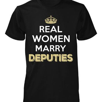 Real Women Marry Deputies. Cool Gift - Unisex Tshirt