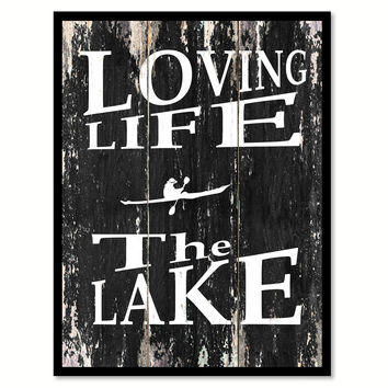 Loving life the lake Romantic Quote Saying Canvas Print with Picture Frame Home Decor Wall Art