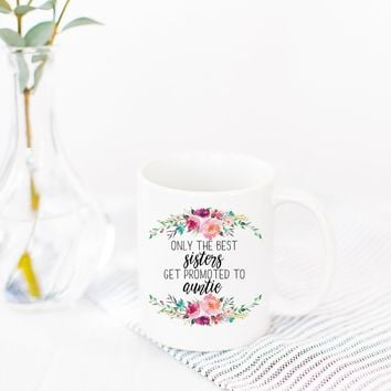 "PROMENADE FIELD ""ONLY THE BEST SISTERS GET PROMOTED TO AUNTIE"" MUG"