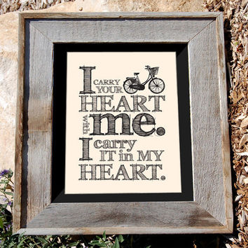 "Bicycle quote Print - E. E. Cummings - 8x10 - ""I carry your heart with me"" - Typographic print"
