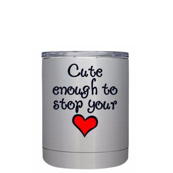Cute Enought To Stop you Heart on Stainless 10 oz Lowball Nurse Tumbler