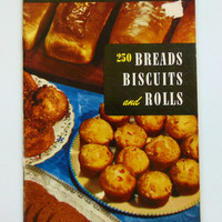 250 Breads Biscuits and Rolls, Vintage Cookbook, Culinary Arts Institute, 1955