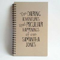 The daring adventures and peculiar happenings of one (YOUR NAME), 5x8 custom Journal, personalized, kraft notebook, memory book, scrapbook