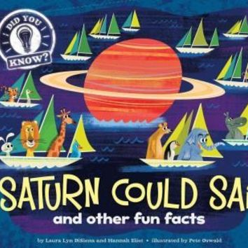 Saturn Could Sail: And Other Fun Facts (Did You Know?): Saturn Could Sail (Did You Know?)