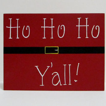 """Ready to Ship Hand Painted Wooden Funny Christmas Sign, """"Ho Ho Ho Y'all."""""""