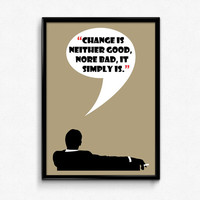 Mad Men Poster Don Draper Quote - Change Is Neither Good Nore Bad - Art Print, Multiple Sizes - 12x18, 24x36 - Vintage Style Minimal