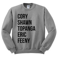 Boy Meets World Crewneck Sweater - Boy Meets World Names - Feeny Topanga Cory Shawn Fans TV Show Gift