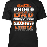 Proud Dad Of A Smartass Nurse T-Shirt