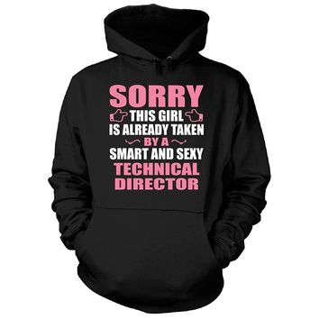 This Girl Is Taken By A Smart And Sexy Technical Director - Hoodie