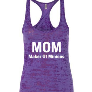 Women's Burnout Tank. MOM Maker Of Minions. Next level burnout tank. Women's clothing. Women's tops. fitness tank. workout tank.