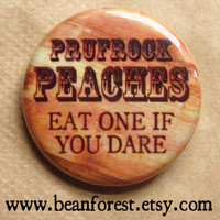 prufrock peaches - eat one if you dare (T.S. Eliot, The Love Song J. Alfred Prufrock) - peach fruit - pinback button badge