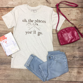 Jane Marie Oh The Places You Will Go T-shirt
