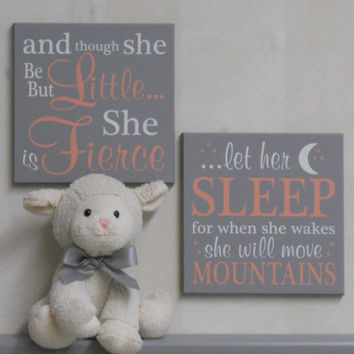 Coral and Gray Baby Girl Nursery Signs: and though she be but little she is fierce, let her sleep for when she wakes she will move mountains