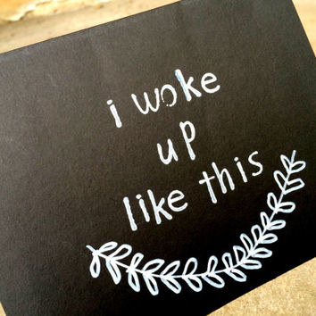 I Woke Up Like This, Greeting Cards, Blank Greeting Card, Chalk Board Card, All Occasion Card, Holiday Gifts, Beyonce Quote, Funny Cards