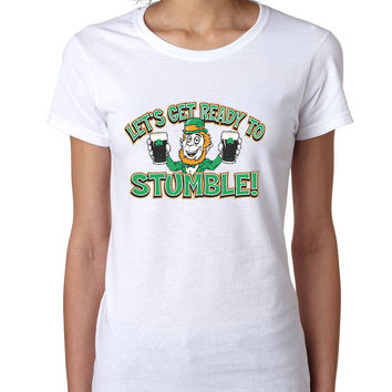 let`s get ready to stumble St patrick women t-shirt