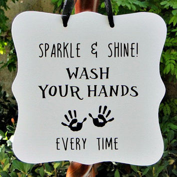 Sparkle & Shine - Wash Your Hands Every Time Sign - Perfect for Kids Bathroom, Powder Room, or Guest Bathroom!