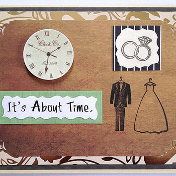 It's About Time - Handmade Marriage Congratulations Wedding Greeting Card for Bride and Groom (Blank Inside)