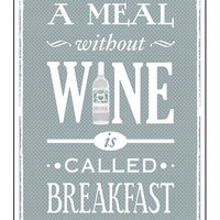 Kitchen Quote Poster  A Meal Without Wine is by oflifeandlemons